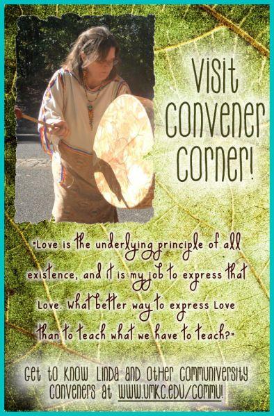 Full story posted on Communiversity's blog at http://commublog.wordpress.com/2014/02/03/convener-corner-meet-linda-vanbibber/ by Jessica Turner. Published in Winter 2013 edition of the Communiversity catalog.